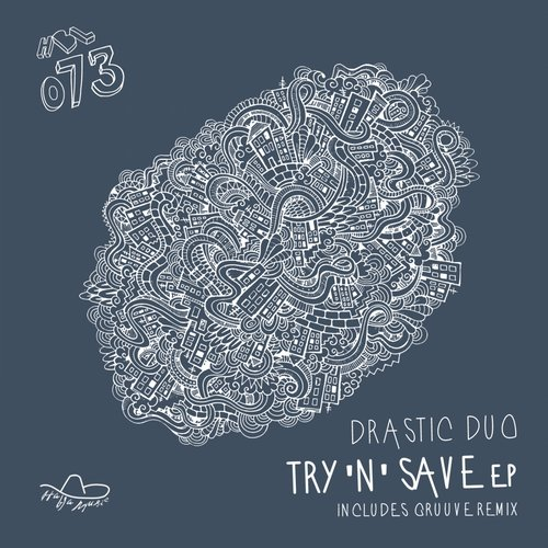 Drastic Duo - Try'N'Save EP [HBL073]