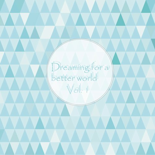 VA - Dreaming for a Better World, Vol. 1 [WITB013]