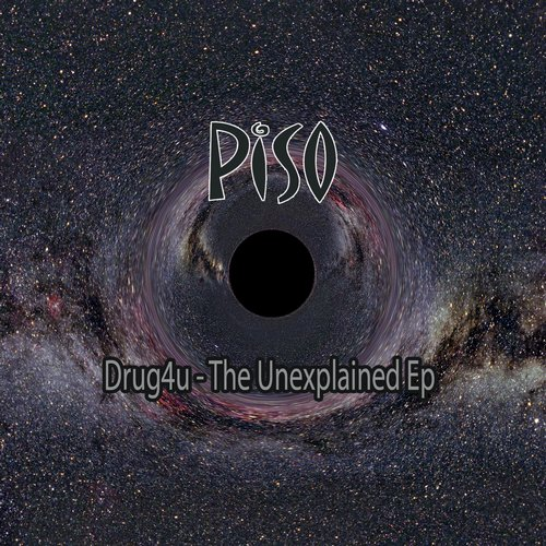 Drug4u - The Unexplained Ep [PISO286]