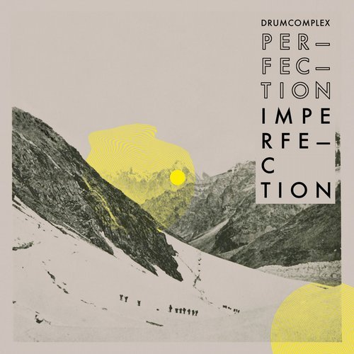 Drumcomplex – Perfection Is In Imperfection [CLTD001]
