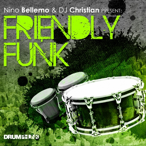 Drumphunk Nino Bellemo and DJ Christian Present Friendly Funk WAV AiFF Apple Loops