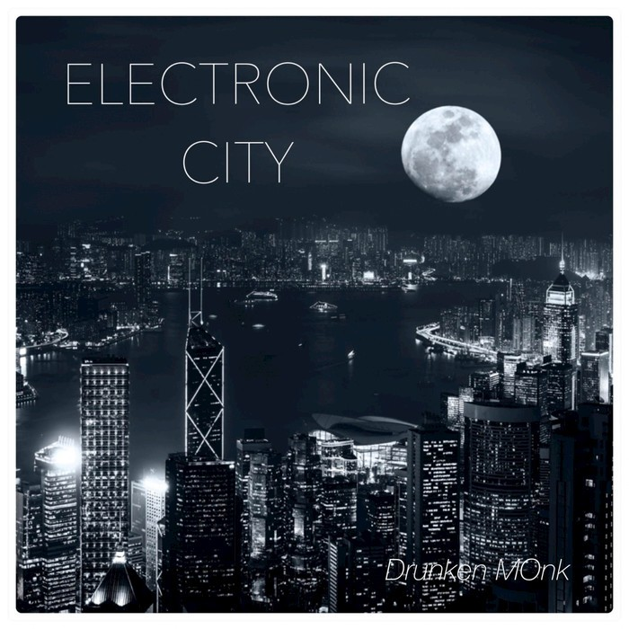 Drunken Monk - Electronic City [ELECT1]