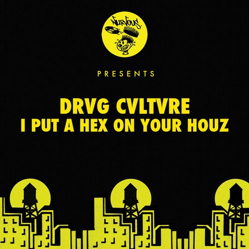Drvg Cvltvre - I Put A Hex On Your Houz [NUR23701]