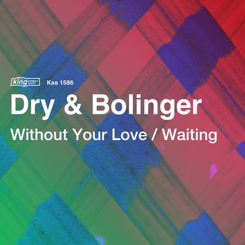 Dry, Bolinger - Without Your Love / Waiting [KSS1586]