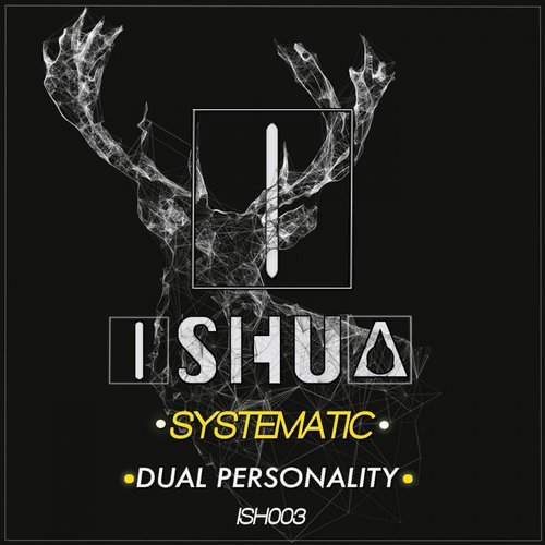 Dual Personality - Systematic [ISH 003]