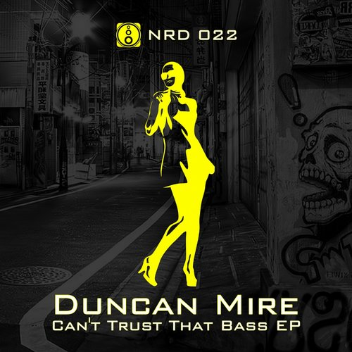 Duncan Mire - Cant Trust That Bass [NRD 022]