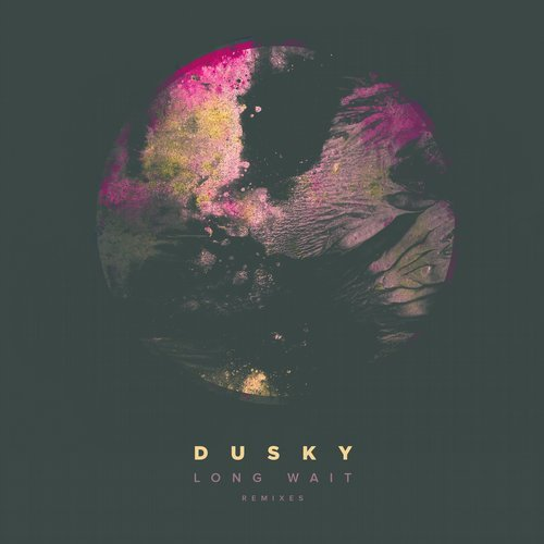 Dusky – Long Wait (The Remixes) [17STEPS009R]