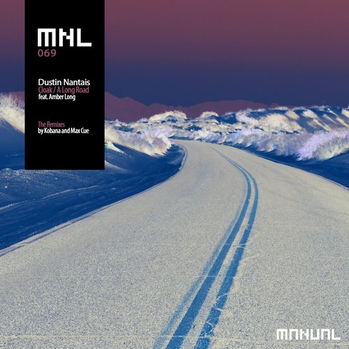Dustin Nantais - Cloak / A Long Road - The Remixes [MNL069]
