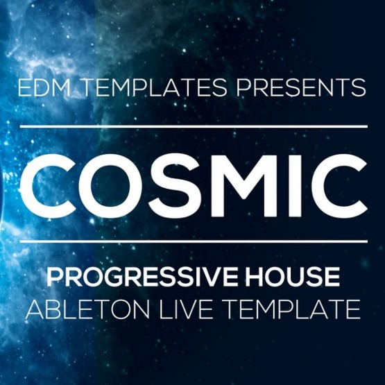 EDM Templates Cosmic For ABLETON LiVE TEMPLATE