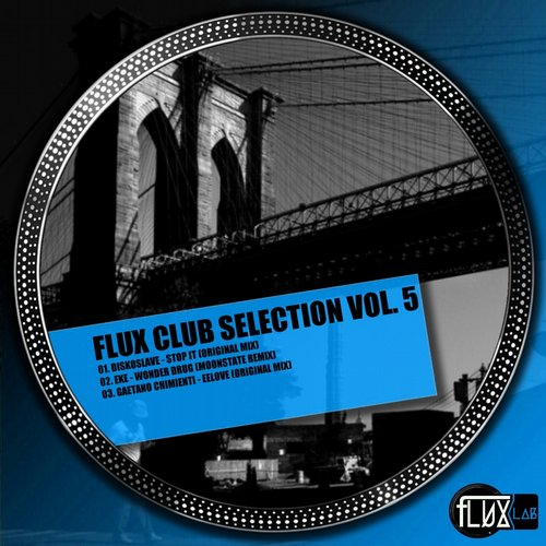 EKE, Gaetano Chimienti, Diskoslave – Flux Club Selection, Vol. 5 [FXL0045]