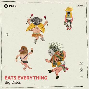 Eats Everything – Big Discs [PETS062]