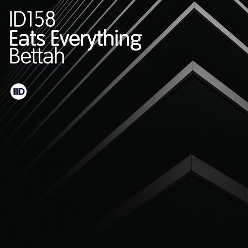 Eats Everything – Bettah [ID158]
