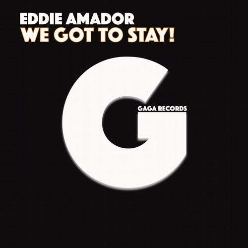 Eddie Amador - We Got To Stay! [GR 172]