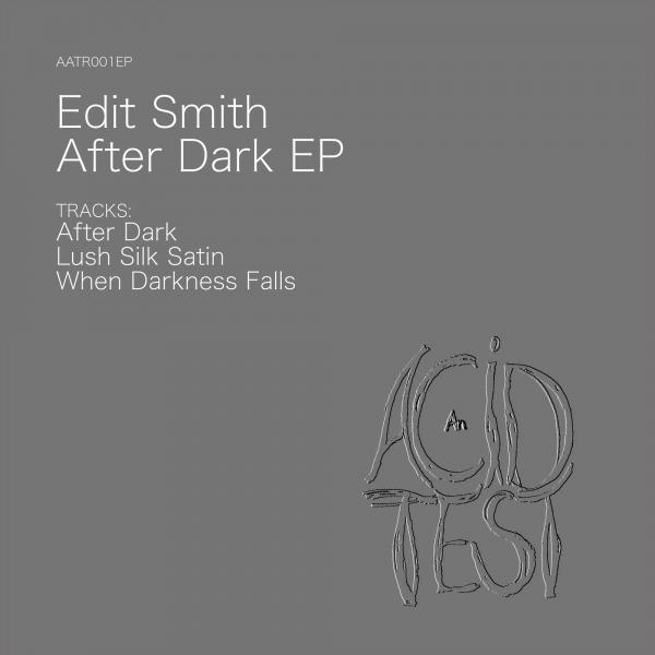 Edit Smith - After Dark EP [811868 816722]
