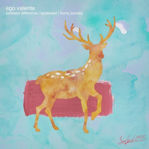 Ego Valente – Between Difference / Boulevard / Horny Journe [SOLEID055]
