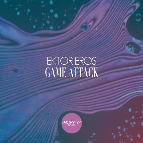 Ektor Eros - Game Attack [MUB022]