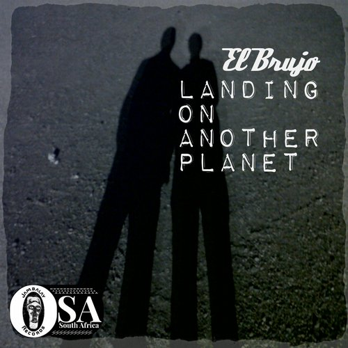El Brujo - Landing On Another Planet [JSA41]