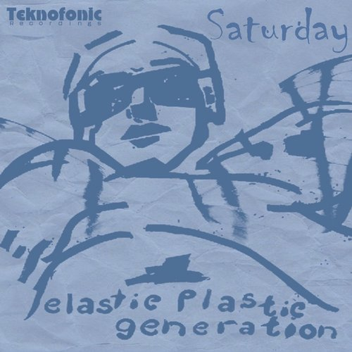 Elastic Plastic Generation - Saturday [TFR 122]