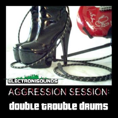 ElectroniSounds Aggression Session Double Trouble Drums WAV-DYNAMiCS