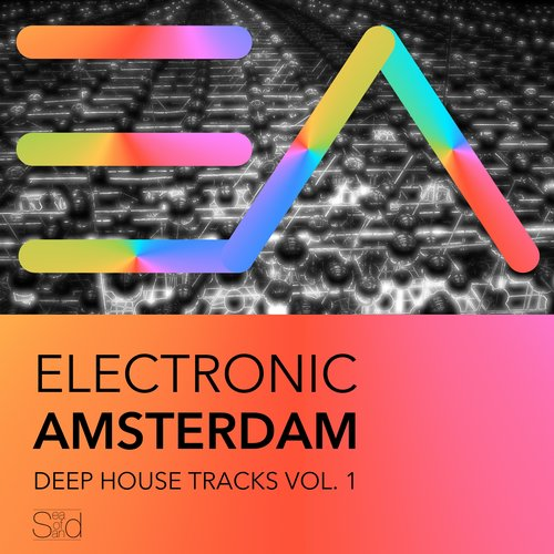 VA - Electronic Amsterdam – Deep House Tracks, Vol. 1 [SEAOFSAND046]
