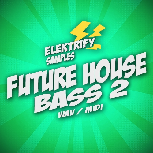 Elektrify Samples Future House Bass 2