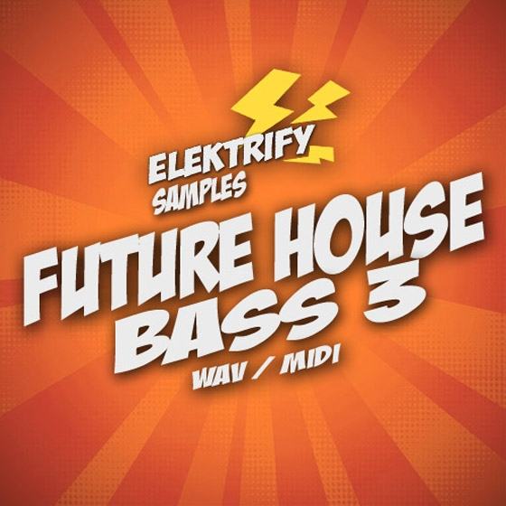 Elektrify Samples Future House Bass 3 WAV MiDi-AUDIOSTRiKE