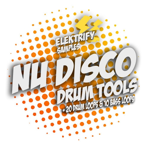 Elektrify Samples Nu Disco Drum Tools