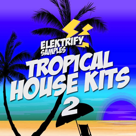 Elektrify Samples Tropical House Kits 2 WAV MiDi-AUDIOSTRiKE