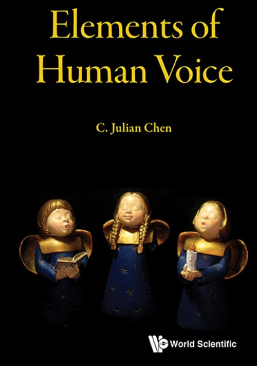 Elements Of Human Voice by C. Julian Chen