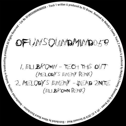 Eli Brown, Melody's Enemy - Tech This Out / Dead 2Nite Remixes [OFUNSOUNDMIND058]