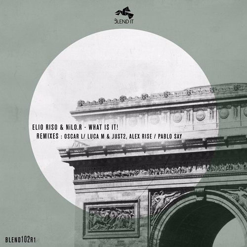 Elio Riso, NiLO.R – What Is It! Remixes [BLEND102R1]