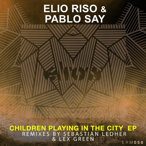 Elio Riso, Pablo Say – Children Playing In The City [ERM058]