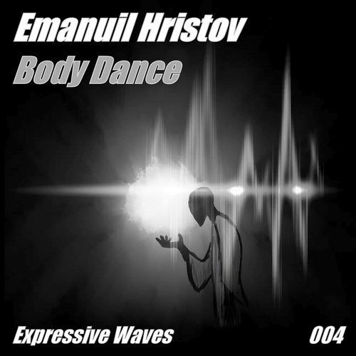 Emanuil Hristov - Body Dance [EXWAVES 004]
