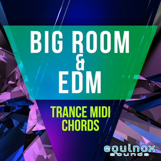 Equinox Sounds Big Room And EDM Trance MIDI Chords MiDi