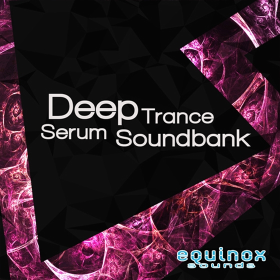 Equinox Sounds Deep Trance For XFER RECORDS SERUM FXP