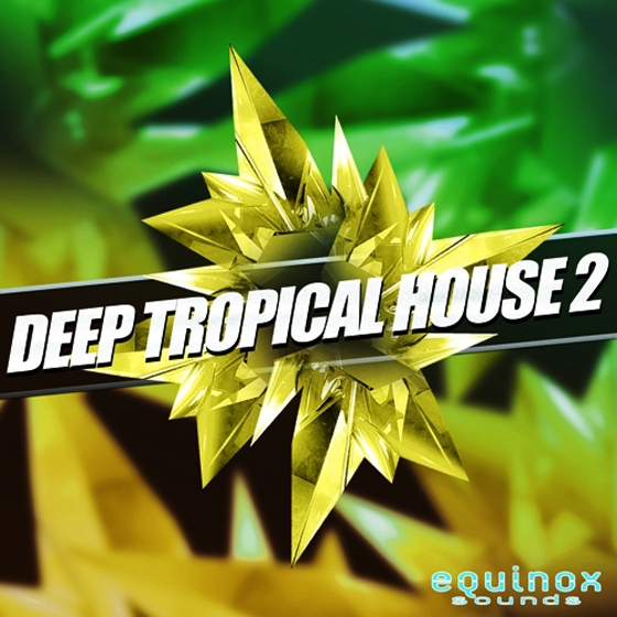 Equinox Sounds Deep Tropical House 2 WAV MiDi