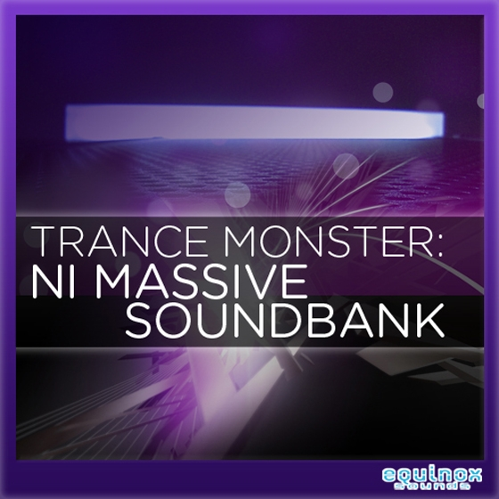 Equinox Sounds Trance Monster NI Massive Soundbank