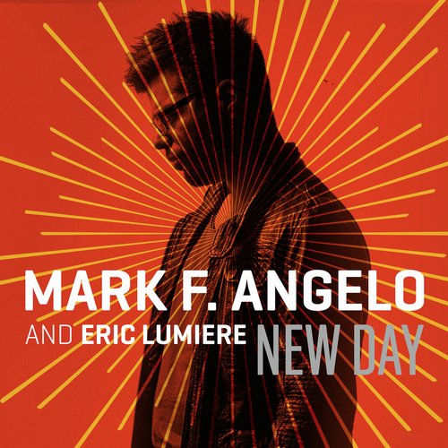 Eric Lumiere, Mark F. Angelo - New Day [886445631906]