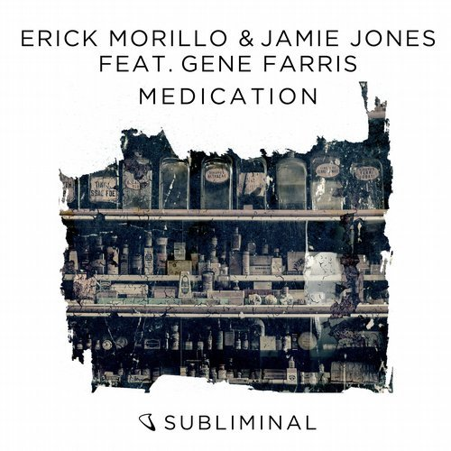Erick Morillo & Jamie Jones feat. Gene Farris – Medication [SUB377]