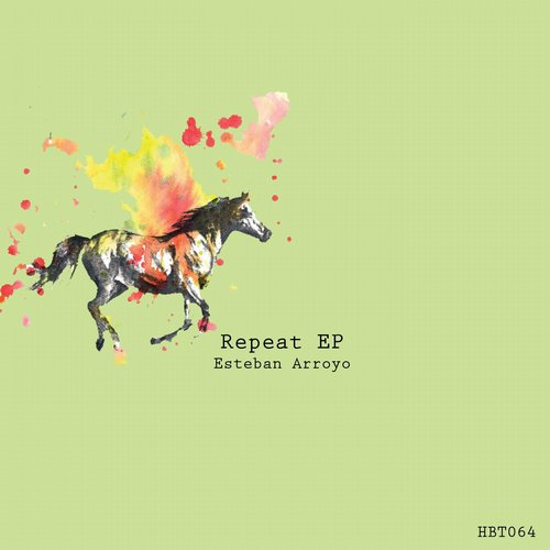 Esteban Arroyo - Repeat Ep [HBT064]
