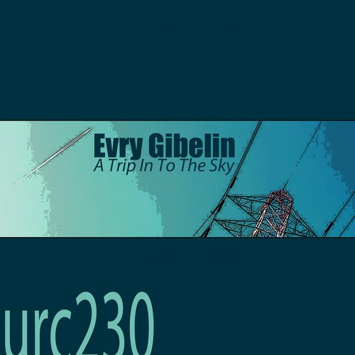 Evry Gibelin - A Trip Into The Sky [URC 230]