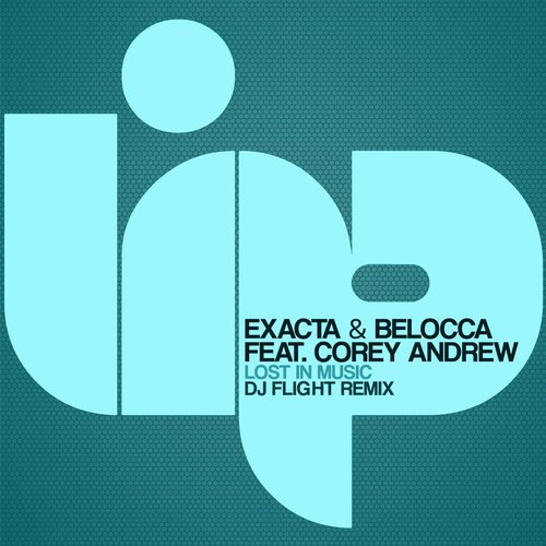Exacta & Belocca feat. Corey Andrew - Lost In Music (DJ Flight Remix) [LIP113]