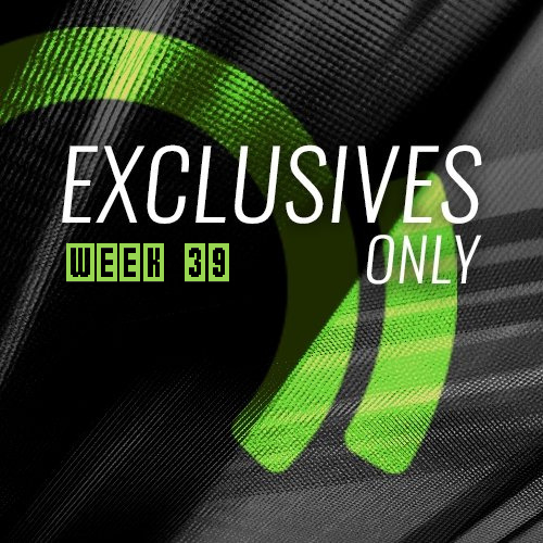 Exclusives Only: Week 39