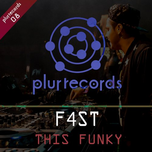 F4ST - This Funky [PLURRECORDS 08]