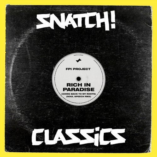 FPI Project – Rich In Paradise (Going Back To My Roots) (Soul Speech Remix) [SNATCH114]