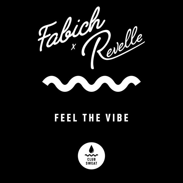 Fabich, Revelle - Feel the Vibe (Extended Mix) [CLUBSWE286]