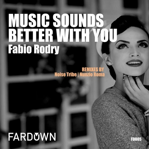 Fabio Rodry - Music Sounds Better With You [FD 005]