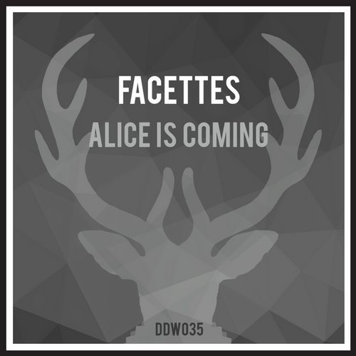 Facettes – Alice Is Coming [DDW035]