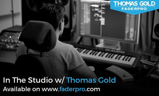 FaderPro In The Studio With Thomas Gold TUTORiAL