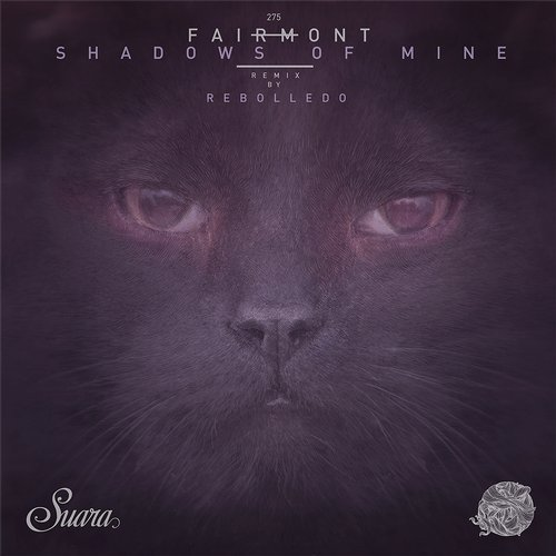 Fairmont - Shadows Of Mine EP [SUARA275]